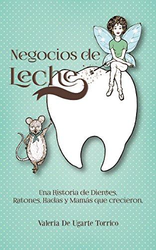 Negocios de Leche.: Una dientes.Ratones.Hadas y mamás que crecieron (1)