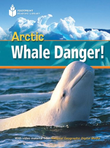 Arctic Whale Danger!: Footprint Reading Library 1 (Footprint Reading Library: Level 1) by Brand: National Geographic/(ELT)