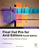 Final Cut Pro for Avid Editors, Diana Weynand, 0321741927