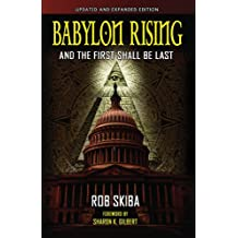 Babylon Rising: And The First Shall Be Last (updated and expanded)