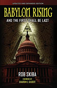 Babylon Rising: And The First Shall Be Last (updated and expanded) by [Skiba, Rob]
