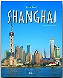Reise durch SHANGHAI - Ein Bildband mit über 160 Bildern - STÜRTZ Verlag