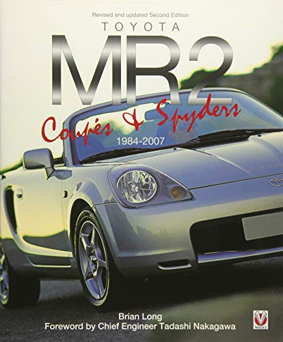 (Toyota MR2 Coupe & Spyders 1984-2007: Revised & updated Second Edition)