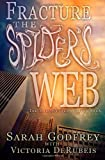 Fracture the Spider's Web, Sarah Godfrey, 149217839X