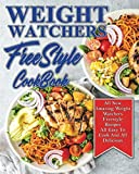 Weight Watchers Freestyle Cookbook: All New Amazing Weight Watchers Freestyle Recipes  All Easy To Cook And All Delicious