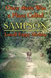 Once There Was a Place Called Sampson, Latrell Pappy Mickler, 0741455684