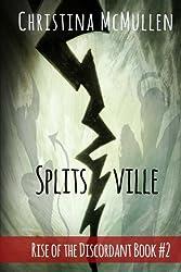 Splitsville: Volume 2 (Rise of the Discordant)
