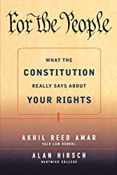 For the People: What the Constitution Really Says About Your Rights