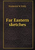img - for Far Eastern sketches book / textbook / text book