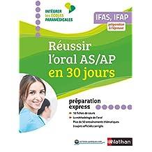 Réussir l'oral as/ap en 30 jours (CONCOURS PARA-MEDICAUX) (French Edition)