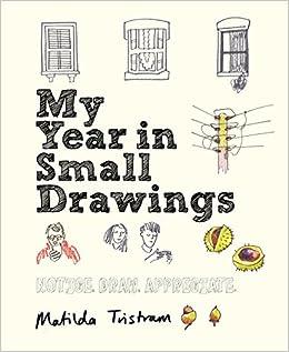 my year in small drawings notice draw appreciate matilda