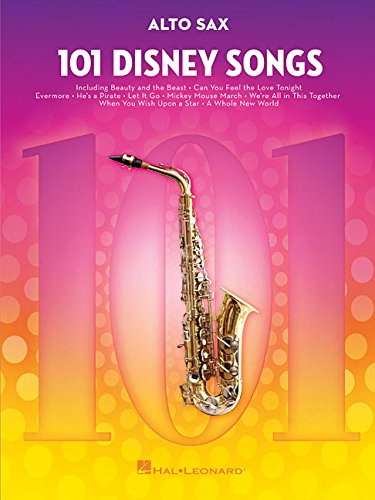 101 Disney Songs: for Alto Sax (Alto Songbook Sax)
