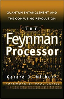Book The Feynman Processor : Quantum Entanglement and the Computing Revolution (Helix Books Series) by Gerard J. Milburn (1999-12-01)