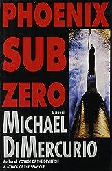 Phoenix Sub Zero: A Novel