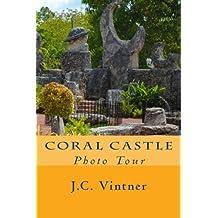 Coral Castle: Photo Tour