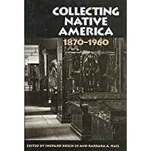Collecting Native America, 1870-1960