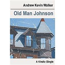 Old Man Johnson (Kindle Single)