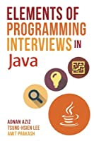 Elements of Programming Interviews in Java: The Insiders' Guide, 2nd Edition Front Cover