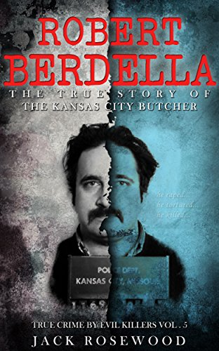 Amazon Robert Berdella The True Story Of The Kansas City