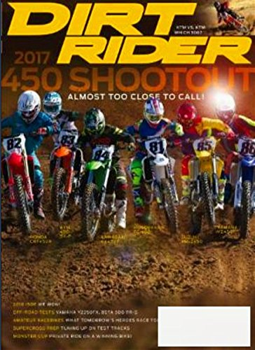 DIRT RIDER Magazine February March 2017 SUPERCROSS REVIEW, 450 MX SHOOTOUT