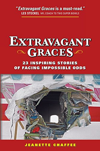 Extravagant Graces: 23 Inspiring Stories of Facing Impossible Odds [Chaffee, Jeanette] (Tapa Blanda)