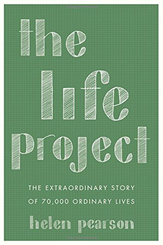 The Life Project: The Extraordinary Story of 70,000 Ordinary Lives