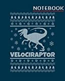 Notebook: dinosaur ugly christmas velociraptor - 50 sheets, 100 pages - 8 x 10 inches