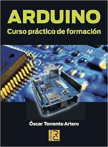 ARDUINO. Curso práctico de formación: Amazon.es: Óscar ...