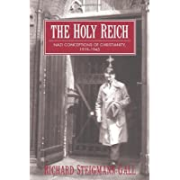 The Holy Reich: Nazi Conceptions of Christianity, 1919–1945