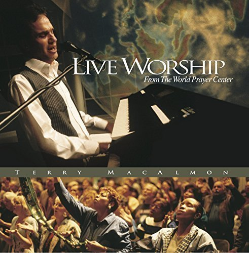 Live Worship From the World Prayer Center by MacAlmon Music, LLC