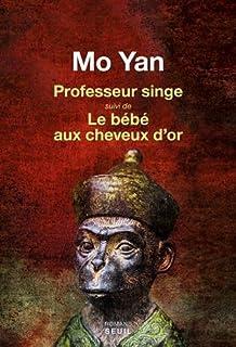 Professeur singe ; Suivi de bébé aux cheveux d'or, Mo Yan