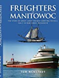 Freighters of Manitowoc, Tom Wenstadt, 1425958389