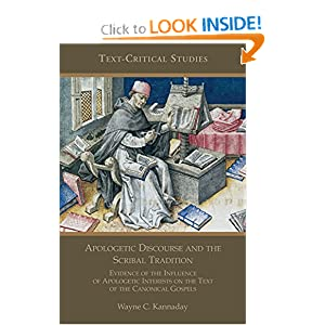 Apologetic Discourse and the Scribal Tradition: Evidence of the Influence of Apologetic Interests on the Text of the Canonical Gospels (Society of Biblical Literature Text-Critical Studies)