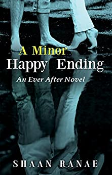 A Minor Happy Ending: An Ever After Novel by [Ranae, Shaan]