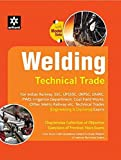 Welding Technical Trade - Chapterwise Collection Of Objective Questions Of Previous Years Exams