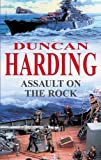 Assault on the Rock, Duncan Harding, 0727864092