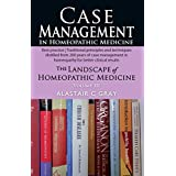 Case Management in Homeopathic Medicine: Volume 3: The Landscape of Homeopathic Medicine