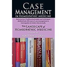 Case Management in Homeopathic Medicine Volume 3
