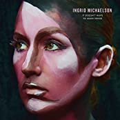 Ingrid Michaelson - 'It Doesn't Have To Make Sense'