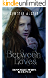 Between Loves (The Pendant Series Book 2)