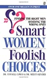 img - for Smart Women/Foolish Choices: Finding the Right Men Avoiding the Wrong Ones (Signet) by Cowan, Connell, Kinder, Melvyn (1986) Mass Market Paperback book / textbook / text book