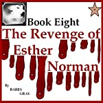 The Revenge of Esther Norman Book Eight | Barry Gray