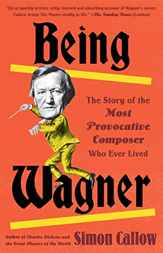 Being Wagner: The Story of the Most Provocative Composer for sale  Delivered anywhere in USA