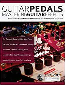 guitar pedals mastering guitar effects discover how to use pedals and chain effects to get. Black Bedroom Furniture Sets. Home Design Ideas