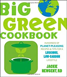 The Big Green Cookbook: Hundreds of Planet-Pleasing Recipes and Tips for a Luscious, Low-Carbon Lifestyle