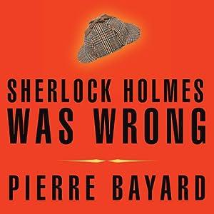 Sherlock Holmes Was Wrong Audiobook