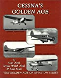 Cessna's Golden Age, Alan Abel and Drina W. Abel, 1891118374