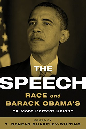 The Speech: Race and Barack Obama's 'A More Perfect Union' (Barack Obama A More Perfect Union Speech)