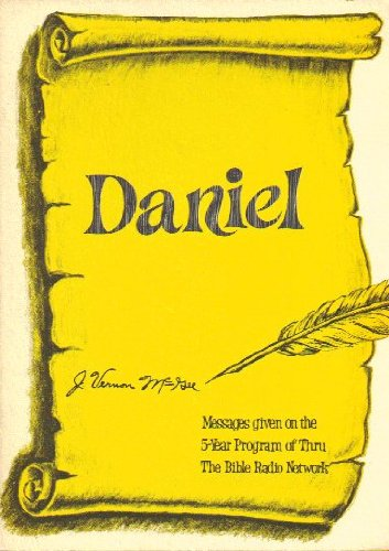 Daniel: Messages given on the 5-year program of Thru the Bible Radio Network (J Vernon Mcgee 5 Year Bible Study)