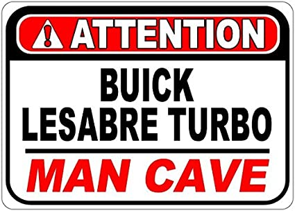 BUICK LESABRE TURBO Attention Man Cave Aluminum Street Sign - 10 x 14 Inches